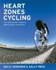 Heart Zones Cycling: The Avid Cyclist's Guide to Riding Faster and Farther Cover Image