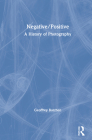 Negative/Positive: A History of Photography Cover Image