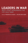 Leaders in War: West Point Remembers the 1991 Gulf War (Cass Military Studies) Cover Image