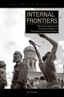 Internal Frontiers: African Nationalism and the Indian Diaspora in Twentieth-Century South Africa (New African Histories) Cover Image