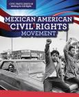 Mexican American Civil Rights Movement (Civic Participation: Fighting for Rights) Cover Image