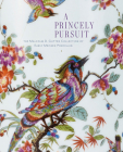 A Princely Pursuit: The Malcolm D. Gutter Collection of Early Meissen Porcelain Cover Image