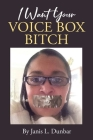 I Want Your Voice Box Bitch Cover Image