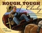Rough, Tough Charley Cover Image