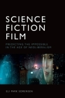 Science Fiction Film: Predicting the Impossible in the Age of Neoliberalism Cover Image