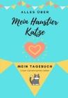 Über Meine Haustierkatze: Mein Haustier Tagebuch Cover Image