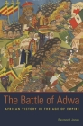 The Battle of Adwa: African Victory in the Age of Empire Cover Image