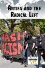 Antifa and the Radical Left (Current Controversies) Cover Image
