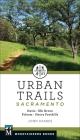 Urban Trails: Sacramento: Davis * Elk Grove * Folsom * Sierra Foothills Cover Image