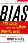 Bias: A CBS Insider Exposes How the Media Distort the News Cover Image