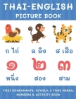 Thai-English Picture Book: Thai Consonants, Vowels, 4 Tone Marks, Numbers & Activity Book For Kids - Thai Language Learning Cover Image