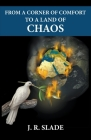 From a Corner of Comfort To a Land of Chaos Cover Image