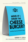 Mind If I Order the Cheeseburger?: And Other Questions People Ask Vegans Cover Image