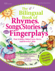 The Bilingual Book of Rhymes, Songs, Stories, and Fingerplays: Over 450 Spanish/English Selections Cover Image