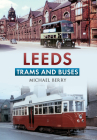 Leeds Trams and Buses Cover Image