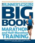 The Runner's World Big Book of Marathon and Half-Marathon Training: Winning Strategies, Inpiring Stories, and the Ultimate Training Tools Cover Image
