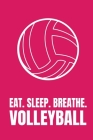 Eat Sleep Breathe Volleyball: Wide Ruled Composition Notebook Volleyball Notebook For Girls Cover Image