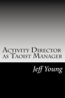 Activity Director as Taoist Manager Cover Image