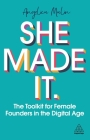She Made It: The Toolkit for Female Founders in the Digital Age Cover Image