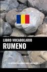 Libro Vocabolario Rumeno: Un Approccio Basato sugli Argomenti Cover Image