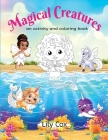 Magical Creatures: An Activity and Coloring Book Cover Image