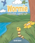 Wormie: Never Give Up Cover Image
