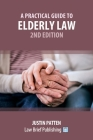 A Practical Guide to Elderly Law - 2nd Edition Cover Image