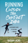 Running Outside the Comfort Zone: An Explorer's Guide to the Edges of Running Cover Image