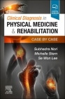 Clinical Diagnosis in Physical Medicine & Rehabilitation: Case by Case Cover Image