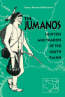 The Jumanos: Hunters and Traders of the South Plains Cover Image