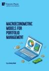 Macroeconometric Models for Portfolio Management (Economics) Cover Image
