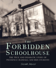 The Forbidden Schoolhouse: The True and Dramatic Story of Prudence Crandall and Her Students Cover Image