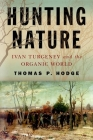 Hunting Nature: Ivan Turgenev and the Organic World Cover Image