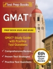 GMAT Prep Book 2021 and 2022: GMAT Study Guide with Practice Test Questions [6th Edition Exam Review] Cover Image