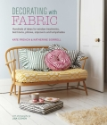 Decorating with Fabric: Hundreds of ideas for window treatments, bed linens, pillows, slipcovers and lampshades Cover Image