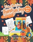 Turkey And Trucks Thanksgiving Activity Book: Coloring, Hidden Pictures, Dot To Dot, Spot Difference, Maze, Masks, Word Search Cover Image