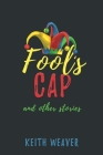 Fool's Cap and Other Stories Cover Image