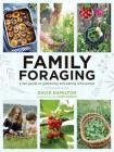 Family Foraging: A Fun Guide to Gathering and Eating Wild Plants Cover Image