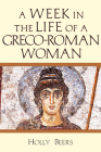 A Week in the Life of a Greco-Roman Woman Cover Image