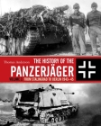 The History of the Panzerjäger: Volume 2: From Stalingrad to Berlin 1943–45 Cover Image