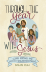Through the Year with Jesus: Gospel Readings and Reflections for Children Cover Image