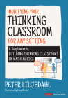 Modifying Your Thinking Classroom for Different Settings: A Supplement to Building Thinking Classrooms in Mathematics (Corwin Mathematics) Cover Image