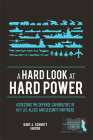 A Hard Look at Hard Power:  Assessing the Defense Capabilities of Key U.S. Allies and Security Partners: Assessing the Defense Capabilities of Key U.S. Allies and Security Partners Cover Image