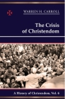 The Crisis of Christendom: 1815-2005: A History of Christendom (vol. 6) Cover Image
