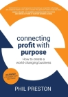 Connecting Profit with Purpose: How to create a world-changing business Cover Image