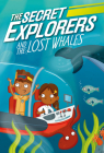 The Secret Explorers and the Lost Whales Cover Image