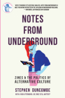 Notes from Underground: Zines and the Politics of Alternative Culture Cover Image