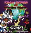 Team Super VS Team Evil (2)... From the Darklands Cover Image