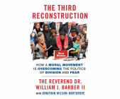 The Third Reconstruction: How a Moral Movement Is Overcoming the Politics of Division and Fear Cover Image