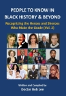 People to Know in Black History & Beyond (Vol. 2): Recognizing the Heroes and Sheroes Who Make the Grade Cover Image